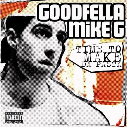Goodfella Mike G – Time To Make Da Pasta