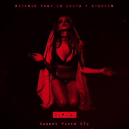 Rischio feat. Er Costa e Egreen – Quando muore Dio