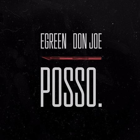 Egreen e Don Joe – Posso.