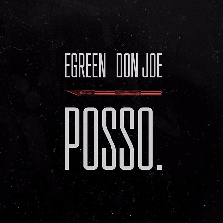 Egreen e Don Joe – Posso.