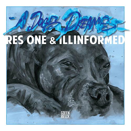 """""""A Dogs Dreams"""" e' il nuovo album di Res One e Illinformed"""