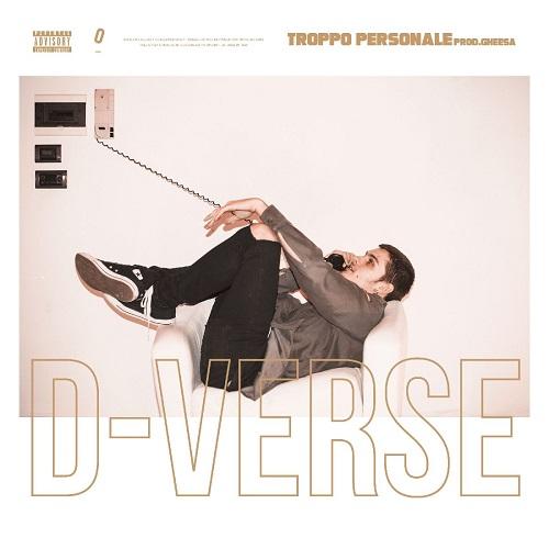 """""""Troppo personale"""" e' il nuovo singolo di D-Verse"""