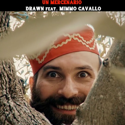 """Un mercenario"" e' il nuovo video di Drawn e Mimmo Cavallo"