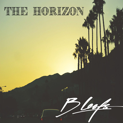 "B Leafs pubblica ""The Horizon"" in free download con un cast di all star!"