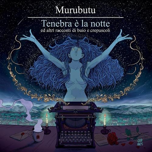 """""""Tenebra e' la notte ed altri racconti di buio e crepuscoli"""" di Murubutu e' disponibile in vinile"""