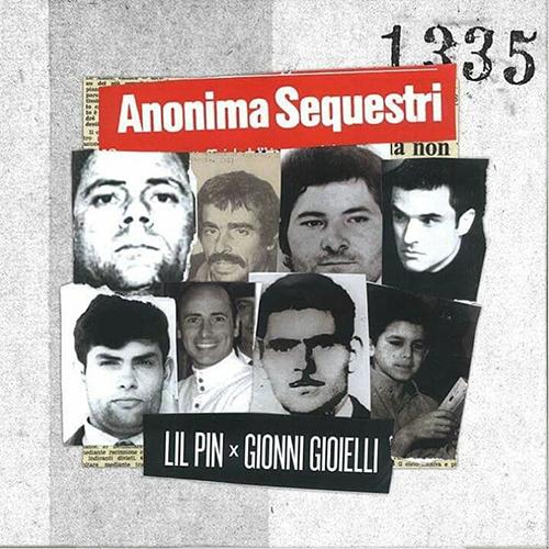 Lil Pin e Gionni Gioielli – Anonima sequestri