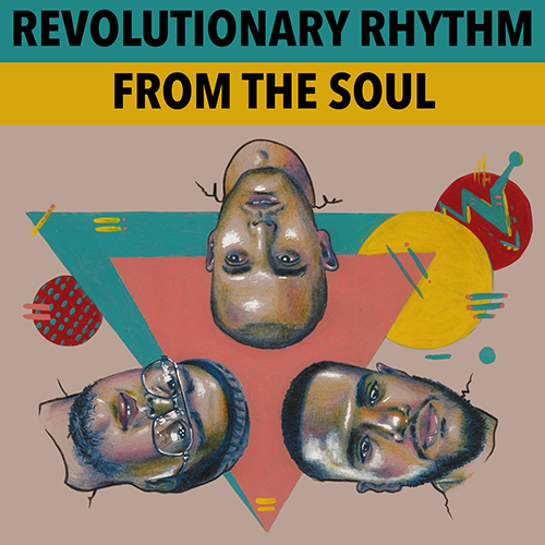 Revolutionary Rhythm – From The Soul