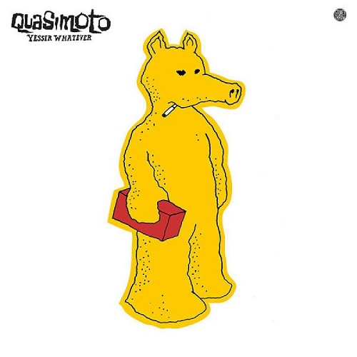 Quasimoto – Yessir Whatever
