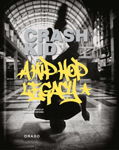 "La casa editrice Drago pubblica ""Crash Kid – a Hip Hop legacy"""