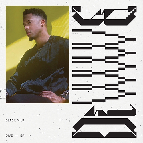 Black Milk – DiVE EP
