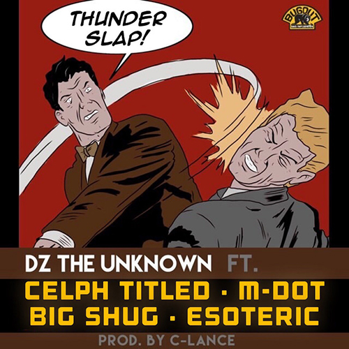 "DZ The Unknown collabora con Celph Titled, M-Dot, Esoteric e Big Shug in ""Thunder Slap"""