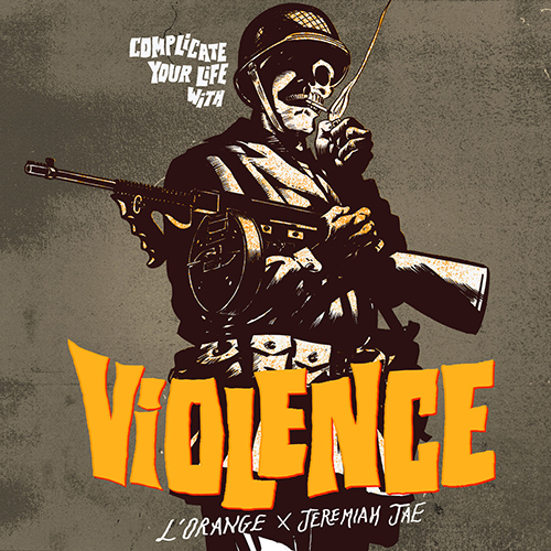 """Complicate Your Life With Violence"" e' il nuovo disco di L'Orange e Jeremiah Jae"