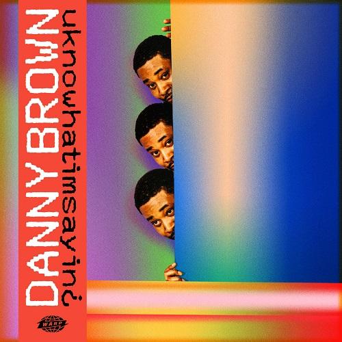 Danny Brown – uknowhatimsayin¿