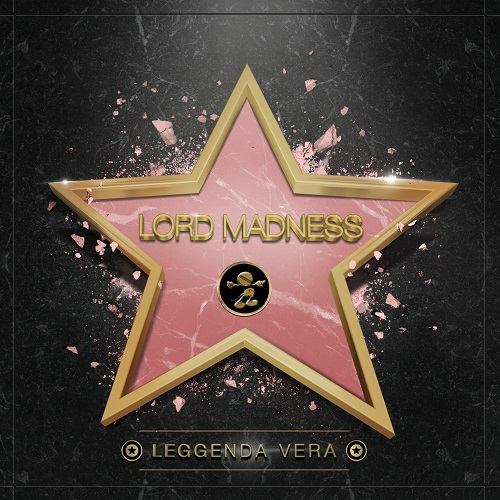 """Lord Madness ci presenta """"Leggenda vera"""""""