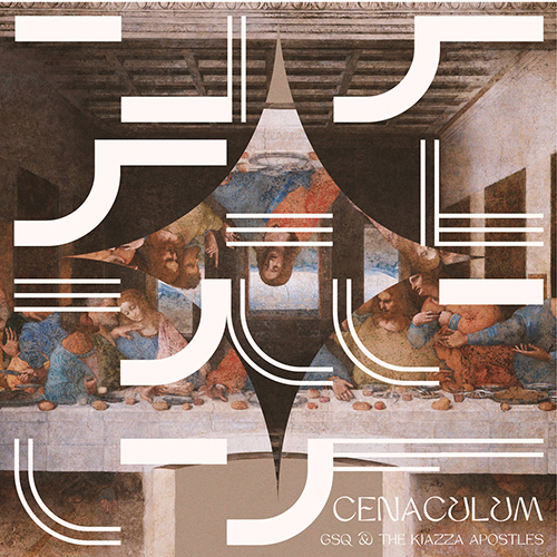 """""""Cenaculum"""" e' il nuovo disco di GSQ & The Kiazza Apostles"""