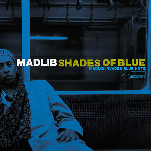 Madlib – Shades Of Blue: Madlib Invades Blue Note