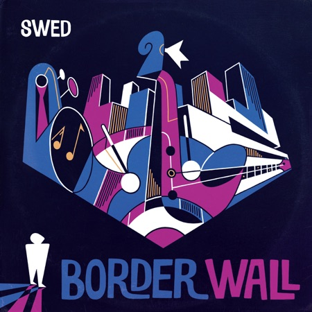 "Tra Jazz e Rap: SWED pubblica ""Border wall"""