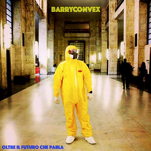 """""""Oltre il futuro che parla"""" e' il ritorno di Barry Convex"""