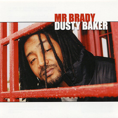 Mr. Brady – Dusty Baker
