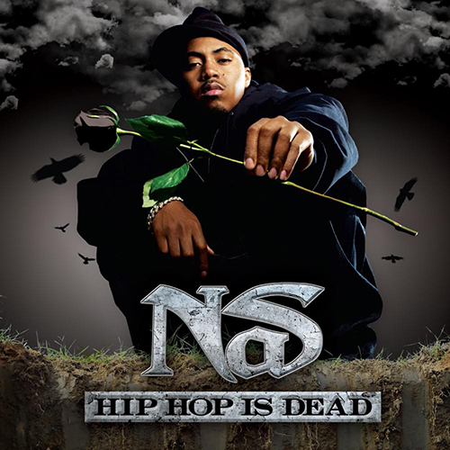 Nas – Hip Hop Is Dead