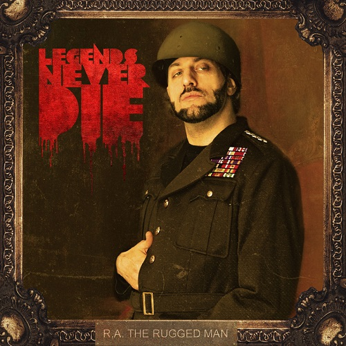 R.A. The Rugged Man – Legends Never Die