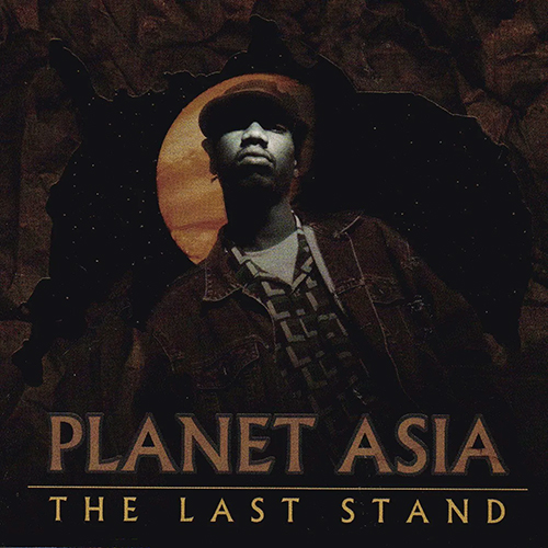 Planet Asia -The Last Stand