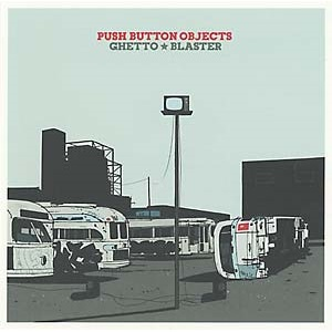 Push Button Objects – Ghetto Blaster