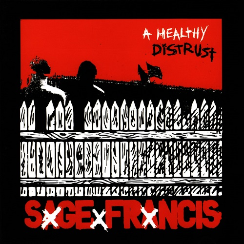 Sage Francis – A Healthy Distrust