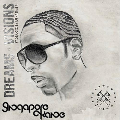 """""""Dreams & Visions"""" e' il nuovo singolo di Singapore Kane, prodotto da Dj Premier"""
