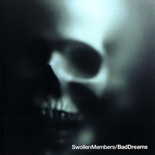 Swollen Members – Bad Dreams