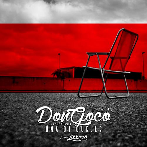 """""""Una di quelle"""" e' il nuovo singolo di DonGoco'"""