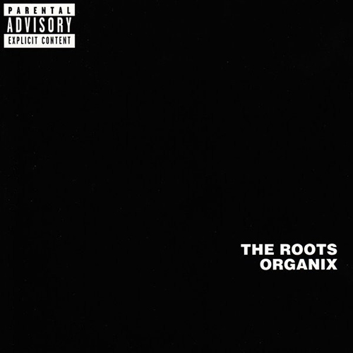 The Roots – Organix