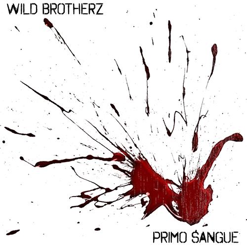 """I Wild BrotherZ pubblicano """"Primo sangue"""""""