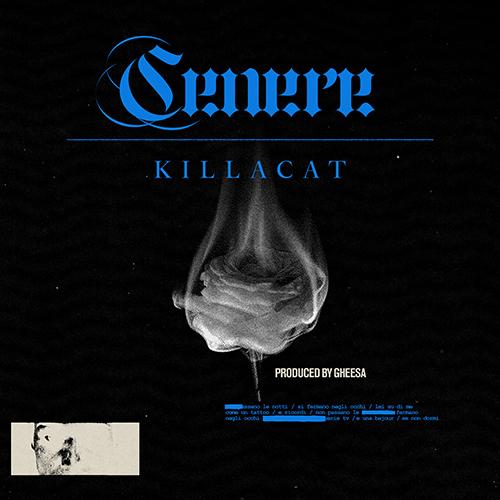 """""""Cenere"""" e' il nuovo singolo di Killacat"""