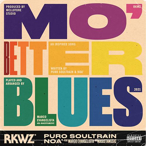 """""""Mo better Blues"""" e' il nuovo singolo di Puro aka Soultrain e Noa'"""