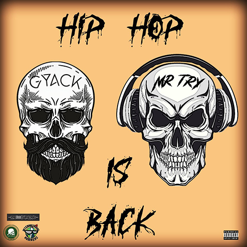 """Gyack e Mr. Try pubblicano """"Hip Hop is back"""""""