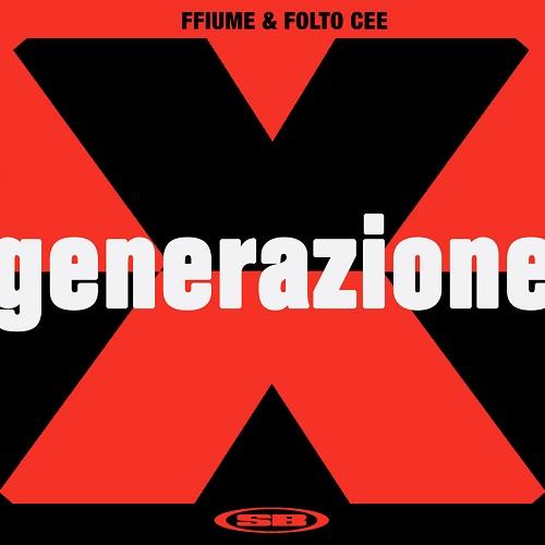 """""""Generazione X"""" e' il nuovo singolo di FFiume e Folto Caruso"""