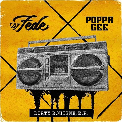 "Dj Fede e Poppa Gee pubblicano ""Dirty routine EP"""