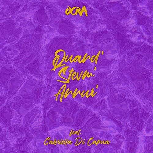 """""""Quand' stevm' annur'"""" e' il nuovo singolo di Ocra"""