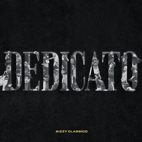 """""""Dedicato"""" e' il nuovo disco di Bizzy Classico"""