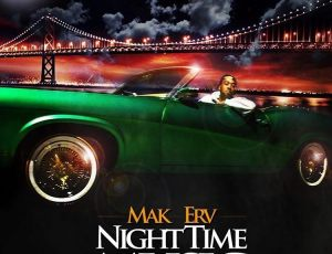 Mak Erv-Night Time Music E.P (Rap Status Exclusive)