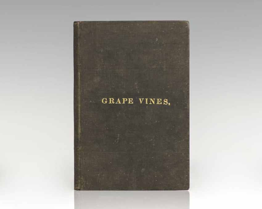 The Cultivation of American Grape Vines and Making of Wine.