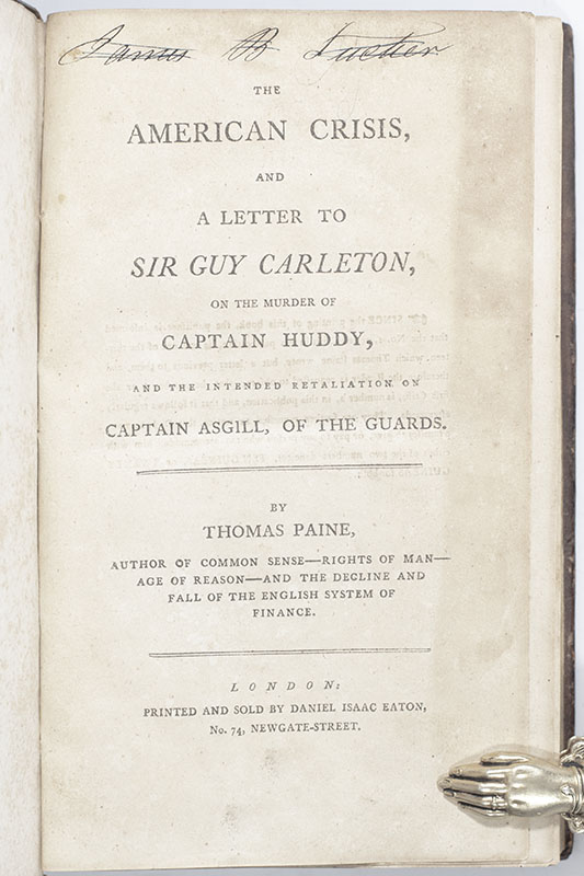 The American Crisis, and a Letter to Sir Guy Carleton, on the Murder of Captain Huddy, and the Intended Retaliation on Captain Asgill, of the Guards.