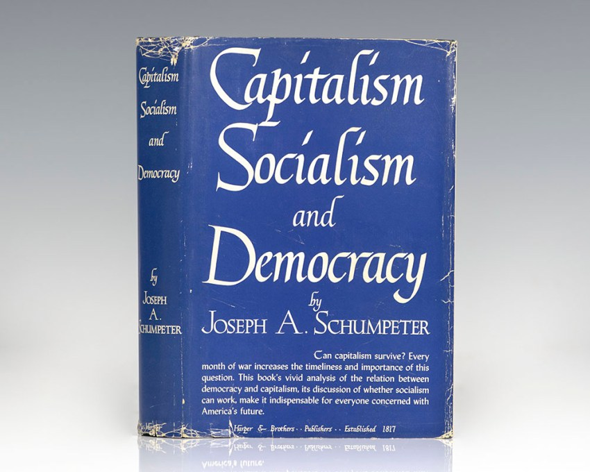 Capitalism, Socialism, and Democracy.