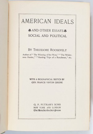 American Ideals and Other Essays, Social and Political.