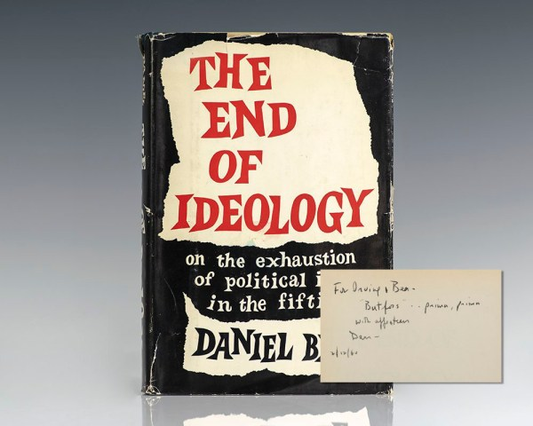 The End of Ideology: On the Exhaustion of Political Ideas In the Fifties.