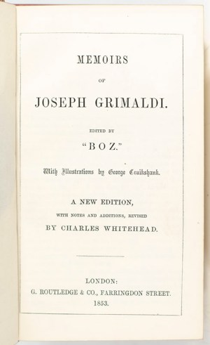 "Memoirs of Joseph Grimaldi. Edited by ""Boz."""