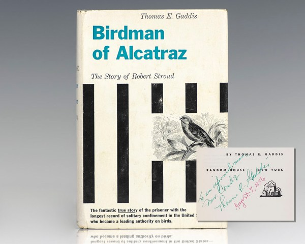 Birdman of Alcatraz: The Story of Robert Stroud.