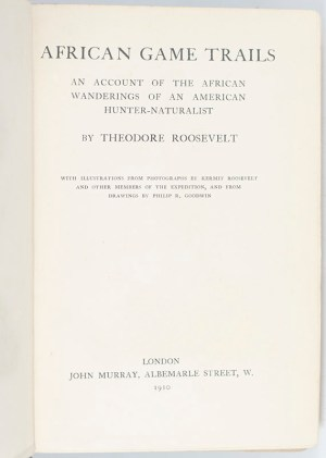 African Game Trails: An Account of the African Wanderings of an American Hunter-Naturalist.