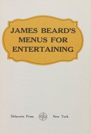 James Beard Menus For Entertaining.